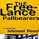 The Free-Lance Pallbearers Audiobook by Ishmael Reed Narrated by Rodney Gardiner