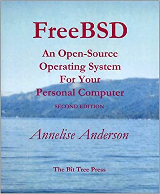FreeBSD: An Open-Source Operating System for Your Personal Computer, Second Edition (with CD-ROM)