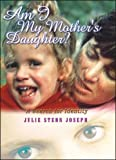 Am I My Mother's Daughter?: A Search For Identity