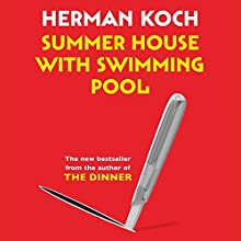 Summer House with Swimming Pool (       UNABRIDGED) by Herman Koch Narrated by Peter Berkot
