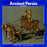 Ancient Persia (British Museum Paperbacks) (0674034155) by Curtis, John