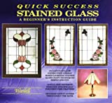cover of Quick Success Stained Glass: A Beginner's Instruction Guide