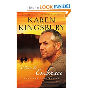 to Embrace (Timeless Love Series): Karen Kingsbury: Amazon.com: Books