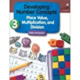 Developing Number Concepts, Book 3: Place Value, Multiplication, and Division by Kathy Richardson published by Dale Seymour Publications (1998) Paperback