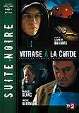 echange, troc collection SUITE NOIRE : Vitrage a la corde