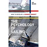 Psychology of Sailing for Dinghies and Keelboats: How to Develop a Winning Mindsetby Ian Brown
