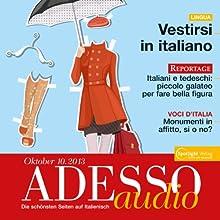 ADESSO audio - Vestirsi in italiano. 10/2013: Italienisch lernen Audio - Kleidung und Mode Hörbuch von  div. Gesprochen von:  div.