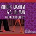 Murder, Mayhem & a Fine Man Audiobook by Claudia Muir Burney Narrated by Sharon Washington