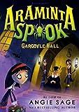 Araminta Spook: Gargoyle Hall (Araminta Spook 6)