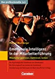 Das professionelle 1 x 1 Emotionale Intelligenz in der Mitarbeiterführung: Mitarbeiter gewinnen, lenken, begeistern (Cornelsen Scriptor - Business Profi)