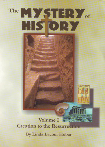 The Mystery of History, Vol. 1: Creation to Resurrection