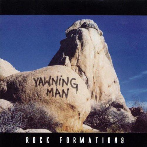 Yawning Man - Rock Formations - Zortam Music