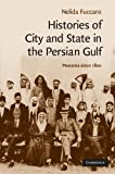 Histories of City and State in the Persian Gulf: Manama since 1800 (Cambridge Middle East Studies)