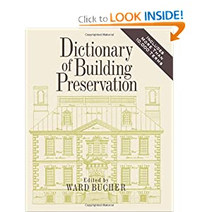Dictionary of Building Preservation (Preservation Press) Ward Bucher