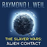Alien Contact: The Slaver Wars, Book 2