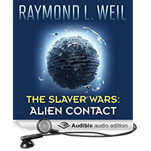 Alien Contact: The Slaver Wars, Book 2 (Unabridged)