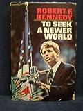 To Seek a Newer World (0385016999) by Kennedy, Robert F.