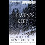 Heaven's Keep: A Cork O'Connor Mystery (       UNABRIDGED) by William Kent Krueger Narrated by Buck Schirner