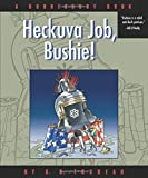Heckuva Job, Bushie!: A Doonesbury Book (Doonesbury Collection)