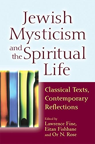 jewish-mysticism-and-the-spiritual-life-classical-texts-contemporary-reflections