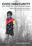 img - for Civic Insecurity: Law, Order and HIV in Papua New Guinea book / textbook / text book