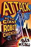Attack of the Giant Robot Chickens (Kelpies)