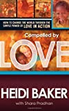 img - for Compelled by Love: How to change the world through the simple power of love in action book / textbook / text book