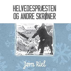 HelvedespræSten Og Andre SkrøNer [Hell Priest and Other Tall Tales]   [Jørn Riel]