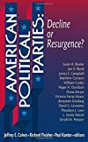 img - for American Political Parties: Decline Or Resurgence? 1st edition by Cohen, Jeffery, Fleisher, Richard, Kantor, Paul (2001) Paperback book / textbook / text book