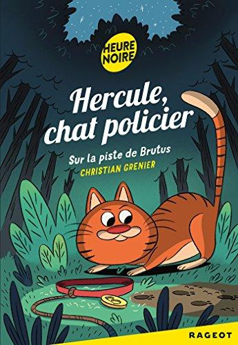 Hercule, chat policier : Sur la piste de Brutus