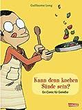 Kann denn Kochen Sünde sein?: Ein Comic für Genießer (Comic Kochbücher, Band 1)