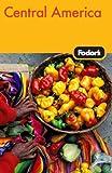Fodor's Central America, 3rd Edition