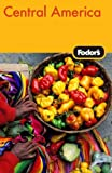 Image of Fodor's Central America, 3rd Edition (Fodor's Gold Guides)