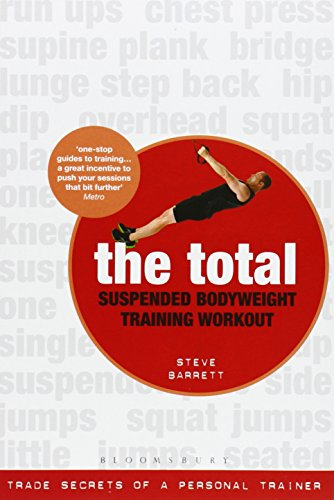 The Total Suspended Body Weight Training Workout: Trade Secrets of a Personal Trainer