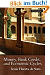 Money, Bank Credit, and Economic Cycl...