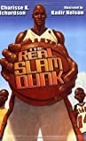 img - for The Real Slam Dunk by Charisse Richardson (2005-02-17) book / textbook / text book