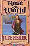 Jude Fisher Rose of the World (Fools Gold 3)