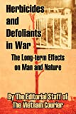 img - for Herbicides and Defoliants in War: The Long-term Effects on Man and Nature book / textbook / text book
