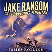 Jake Ransom and the Howling Sphinx | [James Rollins]