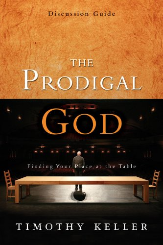 Download The Prodigal God Discussion Guide: Finding Your Place at the Table