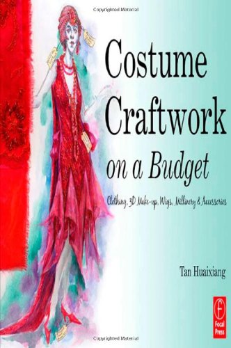 Costume Craftwork on a Budget: Clothing, 3-D Makeup,...