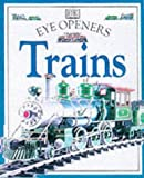 Trains (Eye Openers) (075135953X) by Royston, Angela
