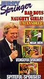 Springer:Bad Boys & Naughty Girls [VHS]