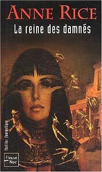Les Chroniques des Vampires, tome 3 : La reine des damnés par Rice