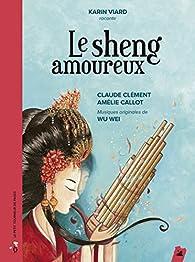 Le sheng amoureux (1CD audio) par Clément