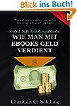 Kindle Publishing Handbuch: Wie man m...