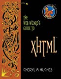 The Web Wizard's Guide to XHTML (0321178688) by Cheryl M. Hughes