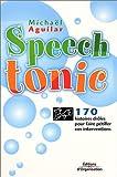 echange, troc Michaël Aguilar - Speech Tonic : 170 histoires droles pour faire pétiller vos interventions