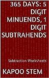 365 Days Math Subtraction Series: 5 Digit Minuends, 1 Digit Subtrahends, Daily Practice Workbook To Improve Mathematics Skills: Maths Worksheets