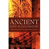 Ancient Post-Flood History ~ Ken Johnson